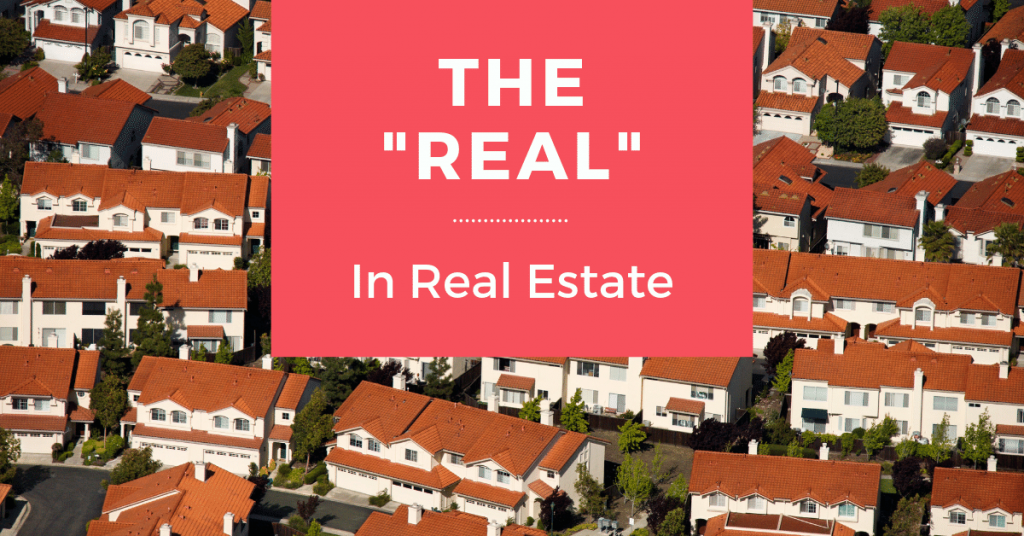 "The ""Real"" in Real Estate"